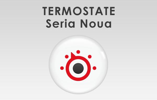 Termostate - Seria Noua